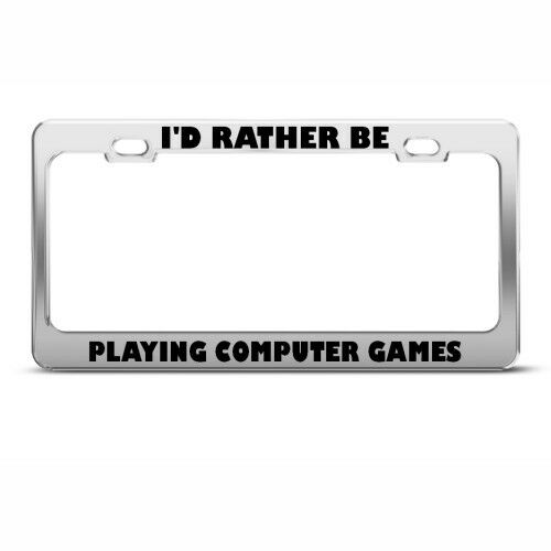RATHER BE PLAYING COMPUTER GAMES License Plate Frame Tag Holder