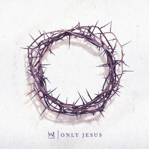 Casting Crowns Only Jesus New CD