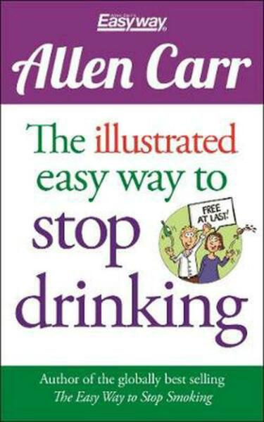 Allen Carr the Illustrated Easy Way to Stop Drinking: Free At Last by Allen Car $9.52