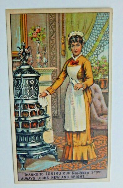 Victorian Trade Card Lustro Nickel Plated Wares Cleaner Maid Cleaning Stove