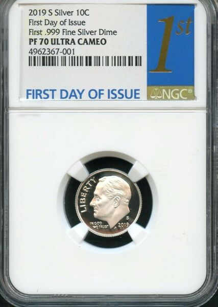 2019 S First .999 Fine Silver Dime FIRST DAY OF ISSUE NGC PF70 Ultra Cameo 1st