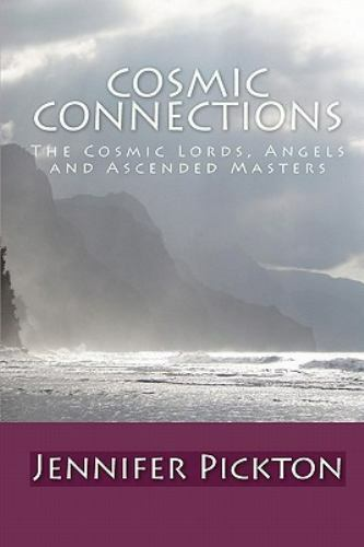 Cosmic Connections : The Cosmic Lords Angels and Ascended Masters Paperback...