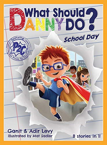 What Should Danny Do? School Day The Power to Choose Series