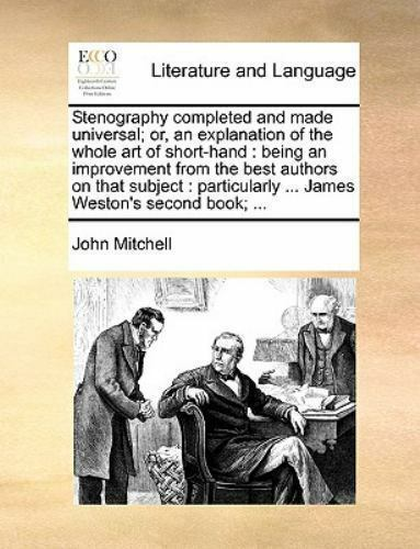 Stenography Completed And Made Universal; Or An Explanation Of The Whole Art... $19.90