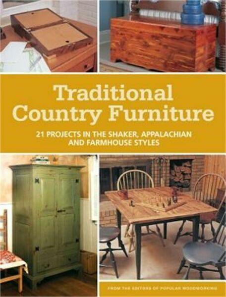 Traditional Country Furniture: 21 Projects in the Shaker Appalachian and Farmho $26.72