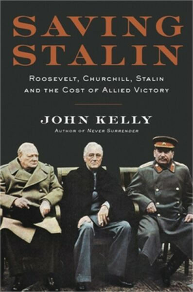 Saving Stalin: Roosevelt Churchill Stalin and the Cost of Allied Victory in E $24.46