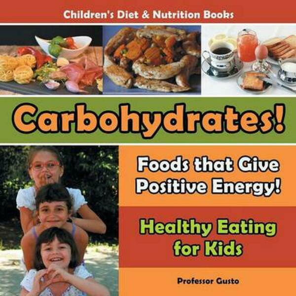 Carbohydrates Foods That Give Positive Energy Healthy Eating for Kids Chil $12.73