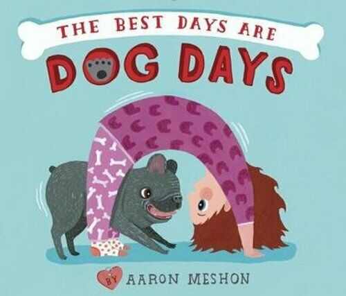 The Best Days Are Dog Days by Aaron Meshon: New $11.84