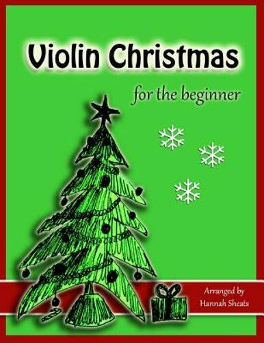 Violin Christmas for the Beginner: Easy Christmas Favorites for Early Violinists $12.54