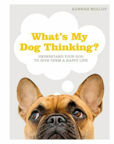 What#x27;s My Dog Thinking?: Understand Your Dog to Give Them a Happy Life $6.33