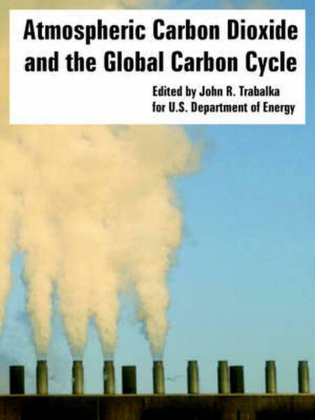 Atmospheric Carbon Dioxide and the Global Carbon Cycle by Department O.U.S. Depa $54.23