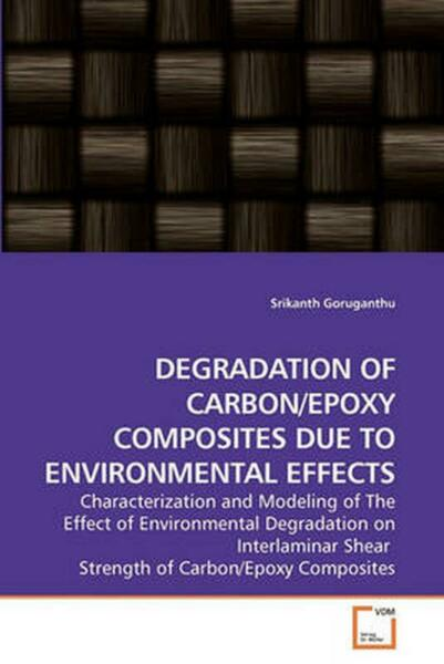 Degradation of Carbon epoxy Composites Due to Environmental Effects: Characteriz $82.91