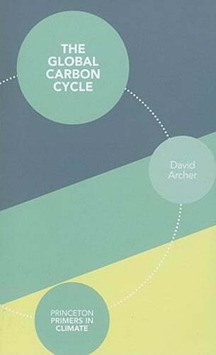 The Global Carbon Cycle by David Archer: New $31.19