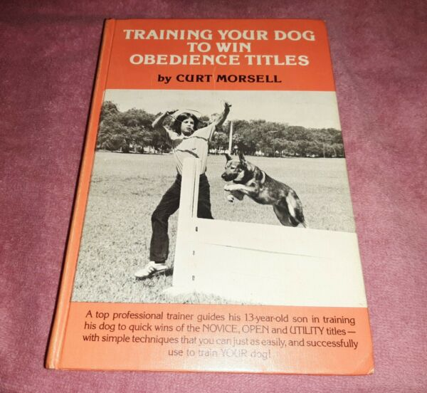 Training Your Dog to Win Obedience Titles Hardcover Curt Morsell $2.50