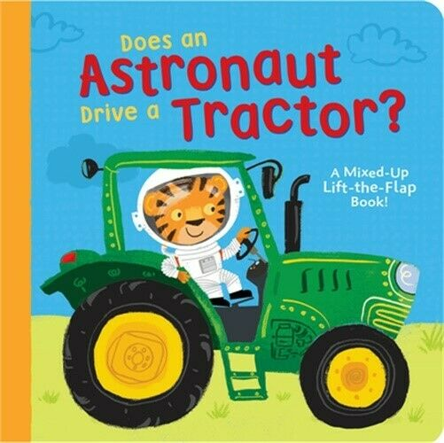 Does an Astronaut Drive a Tractor?: A Mixed Up Lift The Flap Book Board Book $9.86
