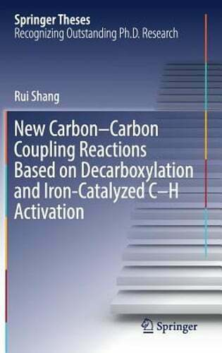 New Carbon Carbon Coupling Reactions Based on Decarboxylation and Iron Catalyzed $126.35