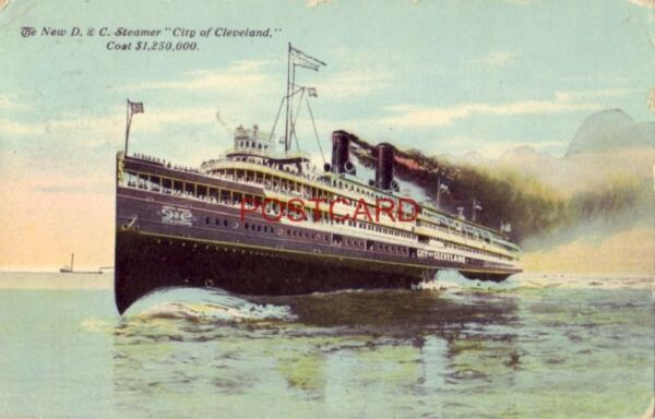 1911 THE NEW D. amp; C. STEAMER quot;CITY OF CLEVELANDquot; cost $1250000 $14.99