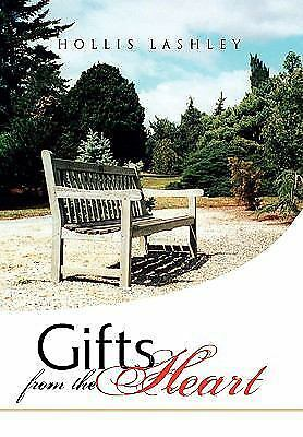 Gifts from the Heart : Poems and Inspirational Writings by Hollis Lashley...