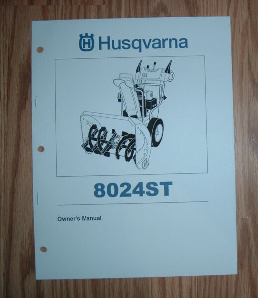 HUSQVARNA 8024ST SNOW BLOWER OWNERS MANUAL WITH ILLUSTRATED PARTS LIST