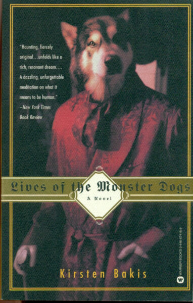 LIVES OF THE MONSTER DOGS by Kirsten Bakis 1998 Warner TPB $10.99