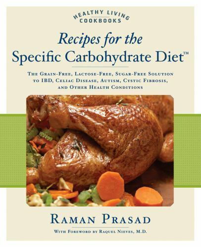 Recipes for the Specific Carbohydrate Diet : The Grain Free Lactose Free... $4.09