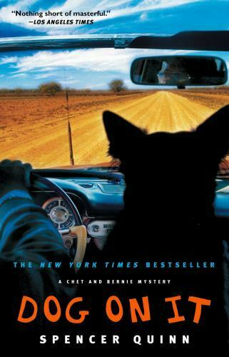 Dog on It : A Chet and Bernie Mystery by Spencer Quinn $4.09