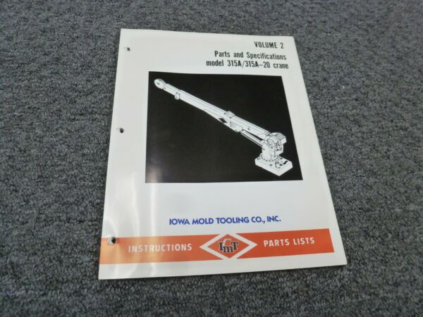Iowa Mold Tooling 315A 315A-20 Crane Parts Catalog & Specifications Manual