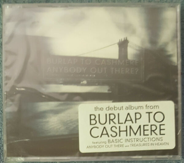 BURLAP TO CASHMERE Anybody Out There? 1998 CD New Aamp;M Records BUY 2 GET 1 FREE