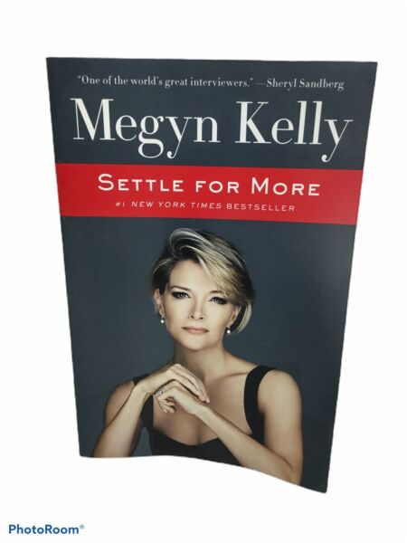 Settle for More by Megyn Kelly NBC News Fox News Paperback 2017 NEW