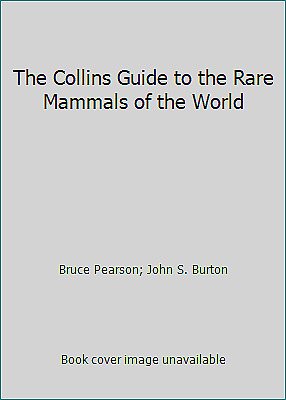 The Collins Guide to the Rare Mammals of the World