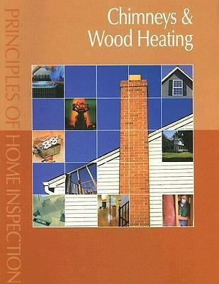 Principles of Home Inspection : Chimneys and Wood Heating by Carson Dunlop $40.17