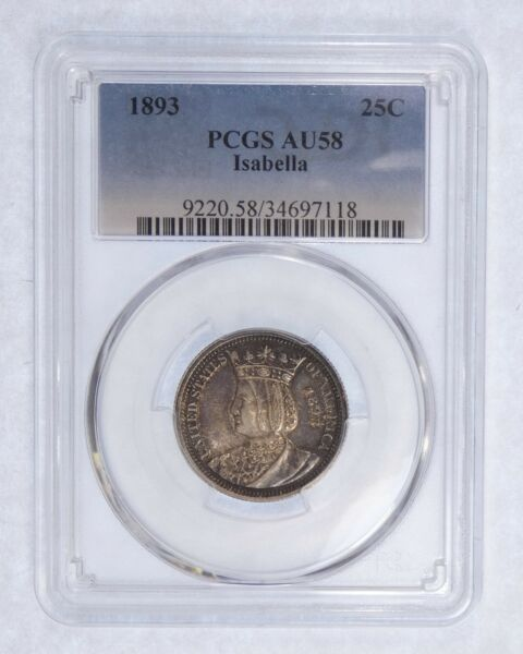 1893 World#x27;s Columbian Expo Commemorative Silver Isabella Quarter PCGS AU 58