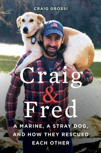 Craig and Fred : A Marine a Stray Dog and How They Rescued Each Other $4.09