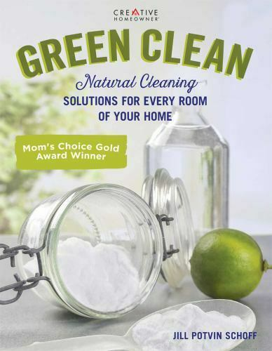 Green Clean: Natural Cleaning Solutions for Every Room of Your Home Creative Ho $11.82