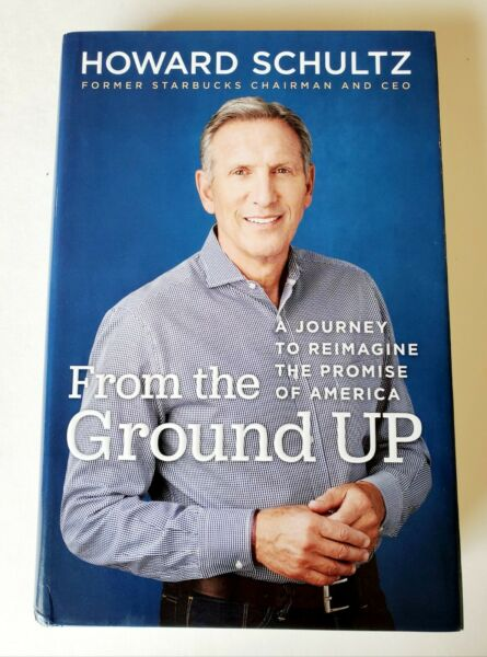 Signed Howard Schultz Starbucks From the Ground Up 2019 HC DJ 1st 1st FREE SHIP