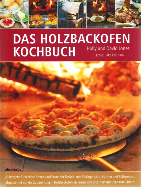 The Wood Oven Kochbuch Fine Food IN Free Pizza Bread Meat Fish $24.38