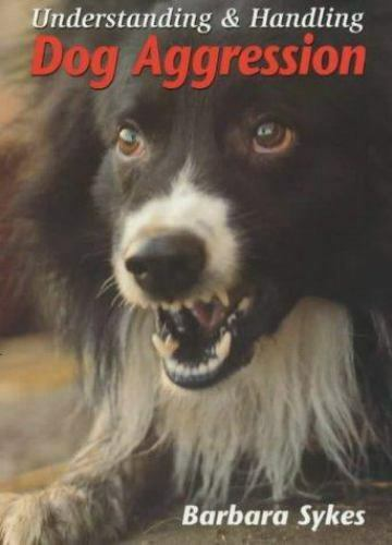 Understanding and Handling Dog Aggression by Barbara Sykes $4.12