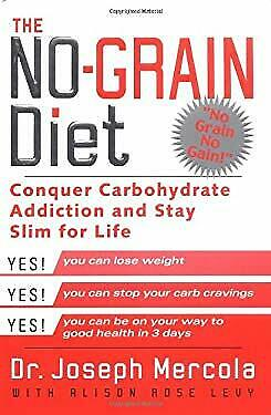 No Grain Diet : Conquer Carbohydrate Addiction and Stay Slim for $4.49