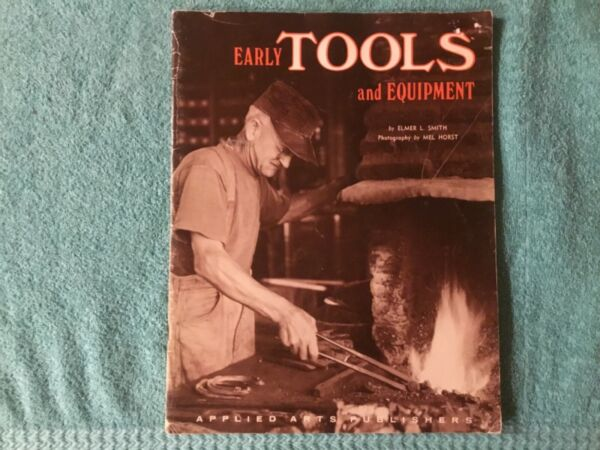 Early TOOLS and EQUIPMENT Elmer L. Smith 1976 Softcover Picture Reference $2.99