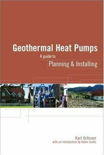 Geothermal Heat Pumps : A Guide for Planning and Installing by Karl Ochsner $36.25