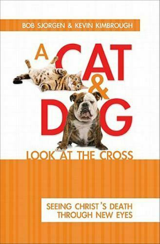 A Cat and Dog Look at the Cross : Seeing Christ#x27;s Death Through New Eyes $8.03