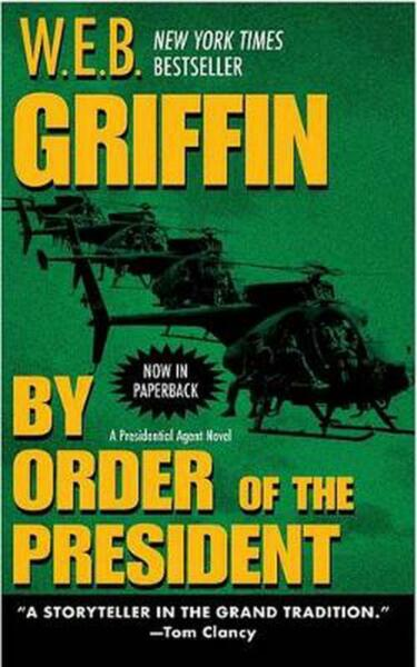 By Order of the President by W.E.B. Griffin (English) Mass Market Paperback Book