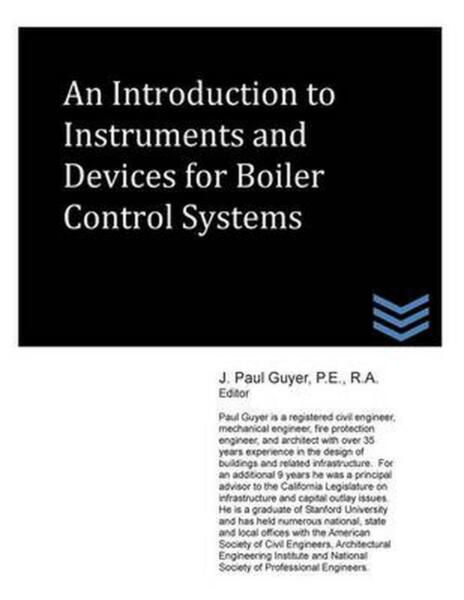 An Introduction to Instruments and Devices for Boiler Control Systems by J. Paul $20.91