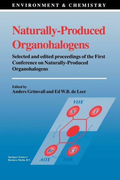 Naturally-Produced Organohalogens (English) Hardcover Book Free Shipping!