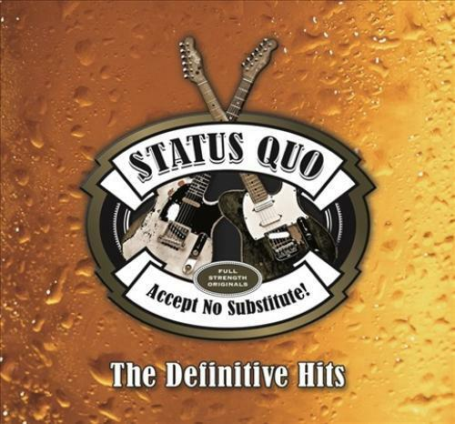 STATUS QUO UK ACCEPT NO SUBSTITUTE: THE DEFINITIVE HITS NEW CD