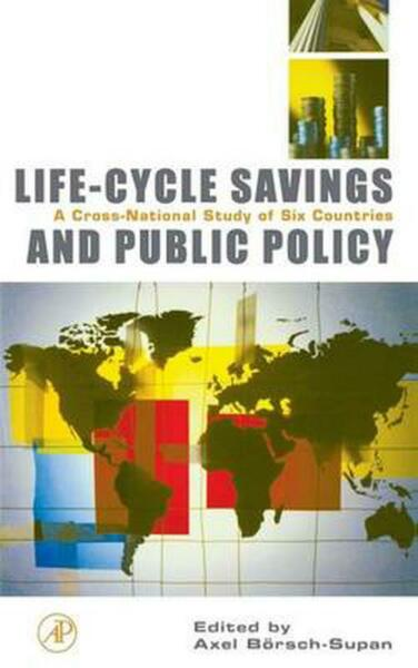 Life-Cycle Savings and Public Policy: A Cross-National Study of Six Countries by
