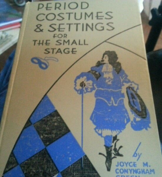 Period costumes amp; settings for the small stage1936 by Joyce Mary Conyngham GreeN