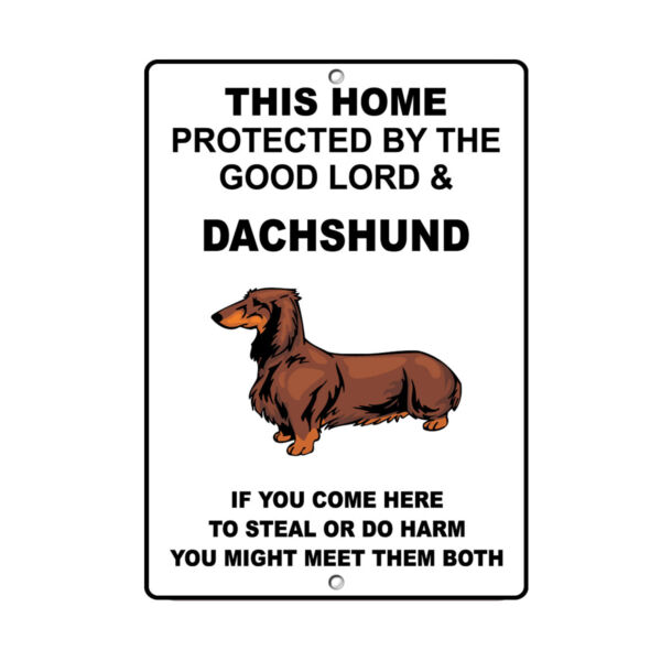 DACHSHUND DOG Home protected by Good Lord and Novelty METAL Sign $14.99