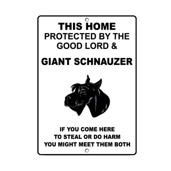 GIANT SCHNAUZER DOG Home protected by Good Lord and Novelty METAL Sign $14.99