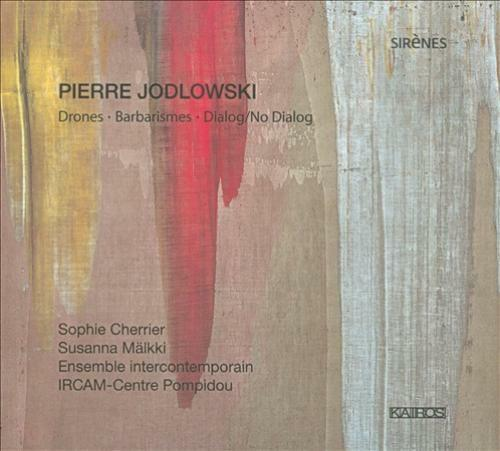PIERRE JODLOWSKI: DRONES; BARBARISMES; DIALOG/NO DIALOG NEW CD